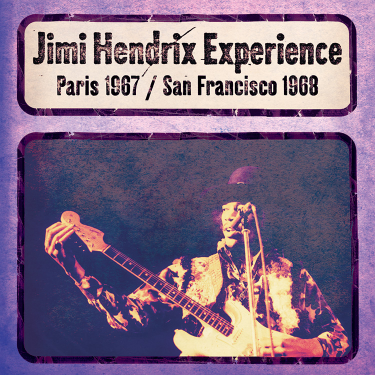 The Jimi Hendrix Experience: Paris 1967 / San Francisco 1968